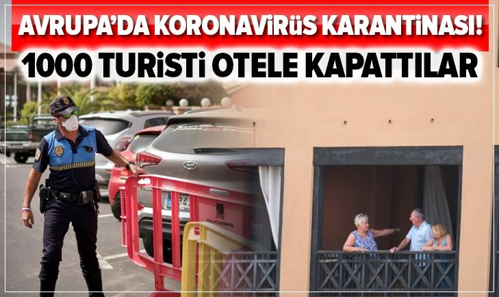AVRUPA'DA KORONAVİRÜS KARANTİNASI! 1000 TURİSTİ OTELE KAPATTILAR!