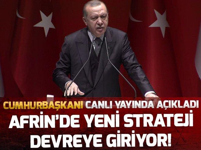 Erdoğan'dan Afrin'de yeni strateji mesajı