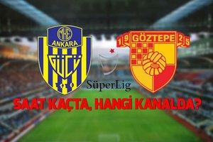 Ankaragücü -Göztepe maçı ne zaman, saat kaçta, hangi kanalda?