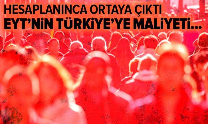 EYT'NİN TÜRKİYE'YE YILLIK MALİYETİ...