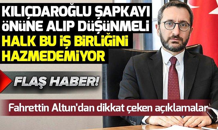 Fahrettin Altun: Kılıçdaroğlu şapkasını önüne alıp muhasebe yapmalı