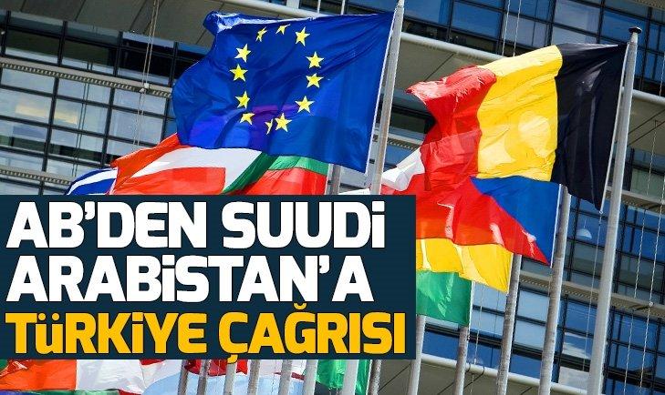 AB'DEN SUUDİ ARABİSTAN'A 'TÜRKİYE' ÇAĞRISI