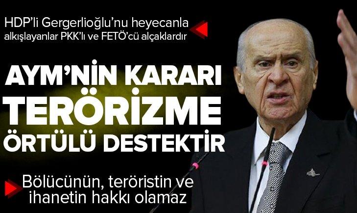 MHP Genel Başkanı Devlet Bahçeli'den Anayasa Mahkemesi'ne HDP'li Gergerlioğlu tepkisi: Bu karar terörizme örtülü destektir