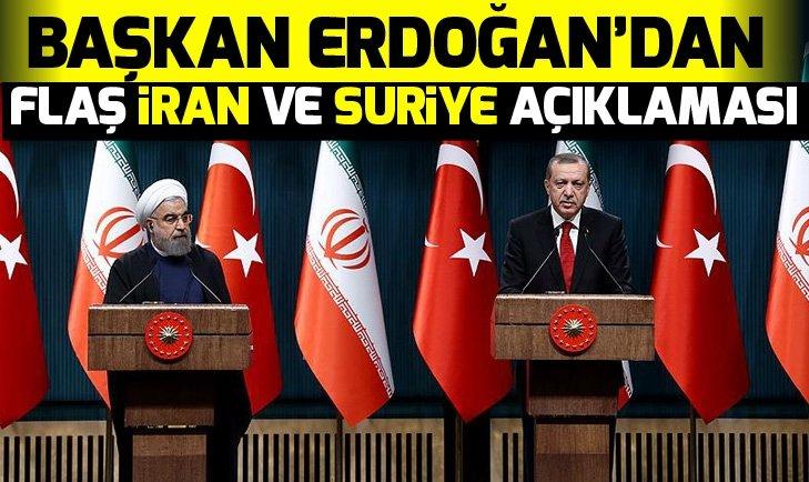 Başkan Erdoğan'dan flaş İran ve Suriye açıklaması