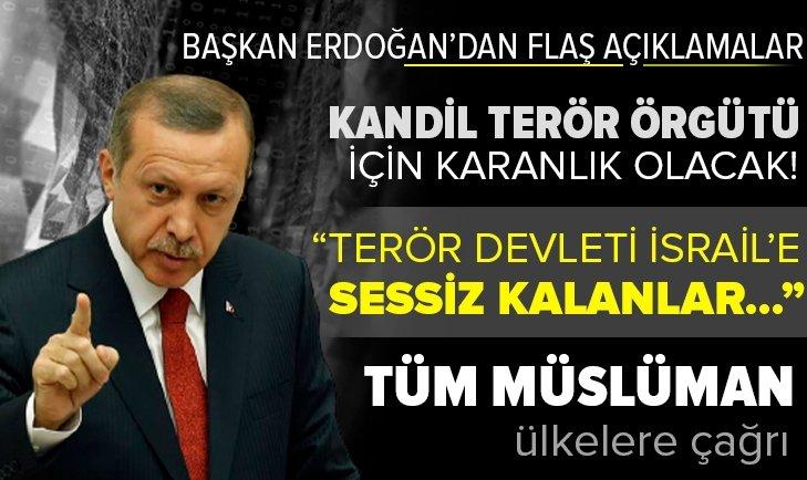 Başkan Recep Recep Tayyip Erdoğan: Terör devleti İsrail'in zulmüne sessiz kalanlar bu zülme ortaktır!