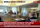 Son dakika: Başkan Erdoğan liderliğinde Güvenlik Toplantısı gerçekleştirildi