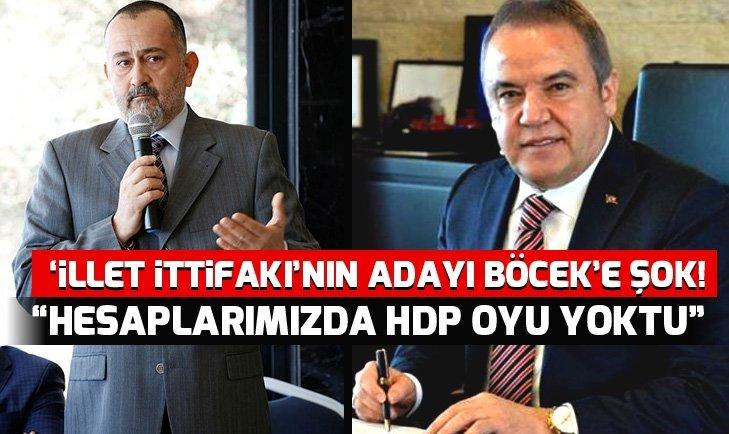 'İLLET İTTİFAKI'NIN ADAYI BÖCEK'E ŞOK! HESAPLARIMIZDA HDP OYU YOKTU