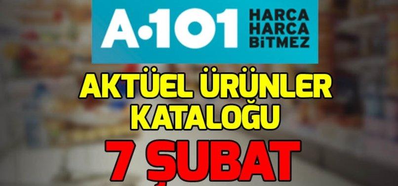 A101 AKTÜEL ÜRÜNLER KATALOĞU 7 ŞUBAT VE FİYATLARI!