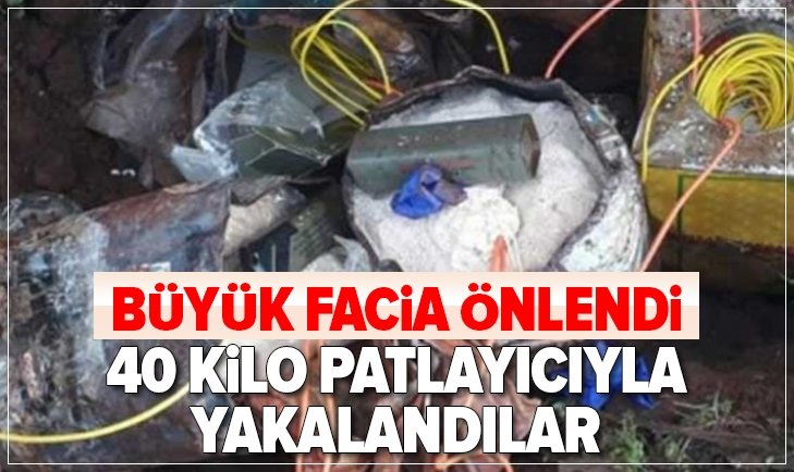 FACİA ÖNCESİ OPERASYON! 40 KİLO PATLAYICI...